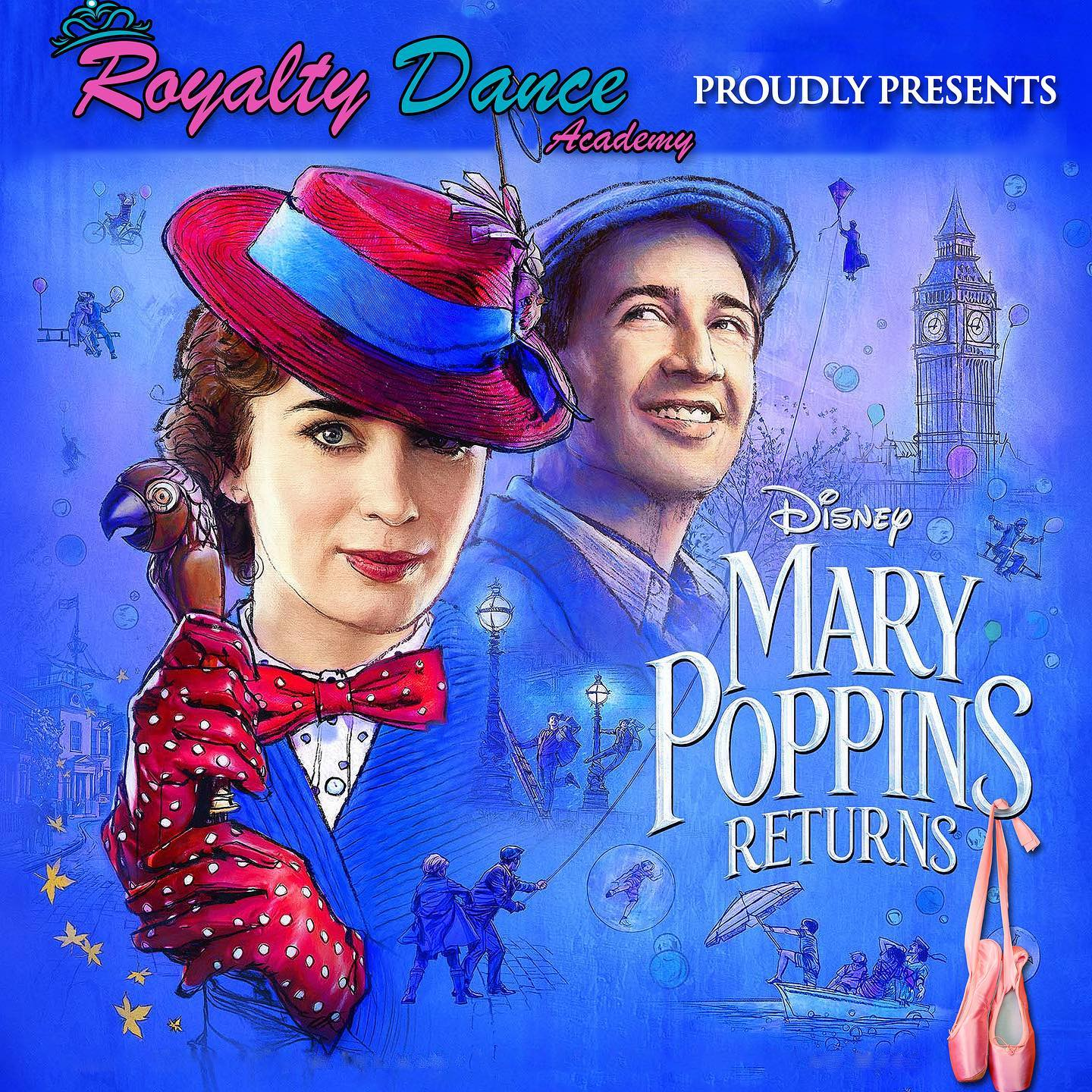 """Royalty Dance Ballet Production """"Mary Poppins Returns"""" Sat/Sun Shows this weekend"""